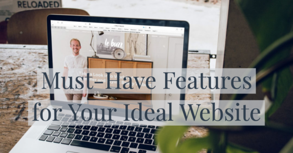 must have features for ideal website